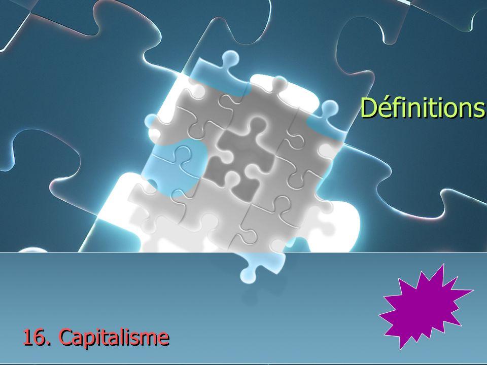 Définitions 16. Capitalisme