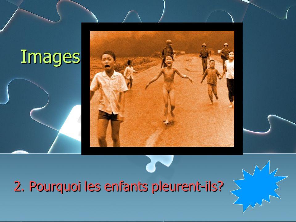 Images 2. Pourquoi les enfants pleurent-ils