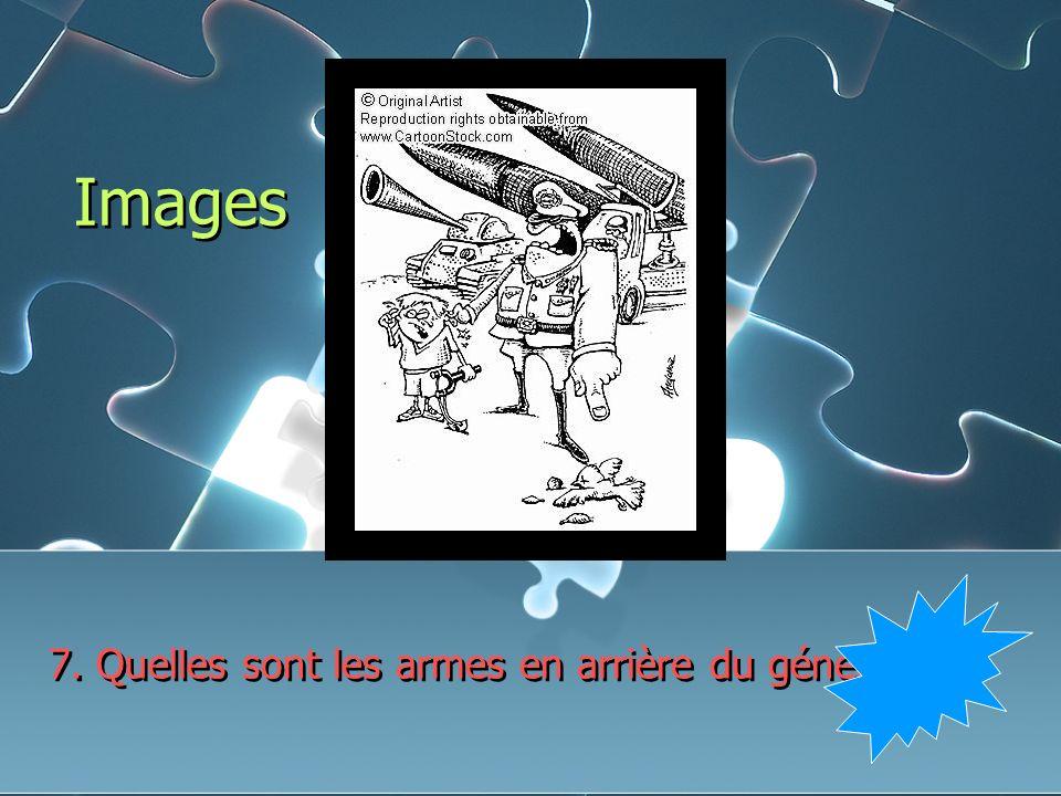 Images 7. Quelles sont les armes en arrière du général