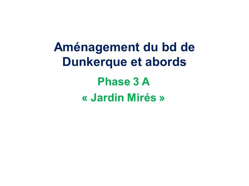 Aménagement du bd de Dunkerque et abords Phase 3 A « Jardin Mirés »