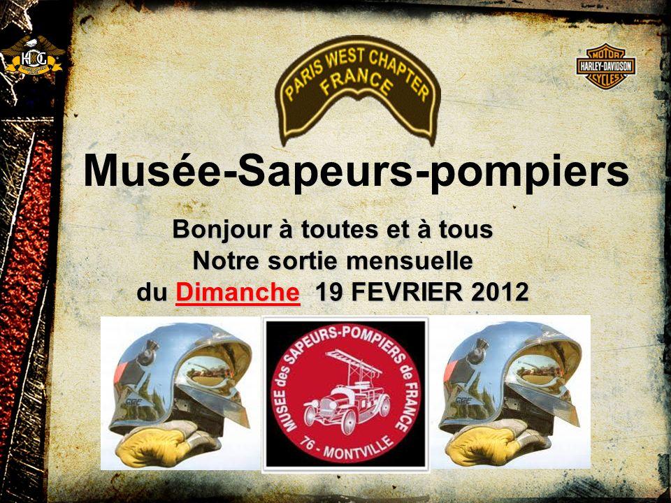 Musée-Sapeurs-pompiers Bonjour à toutes et à tous Notre sortie mensuelle du Dimanche 19 FEVRIER 2012