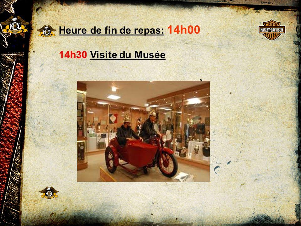 Heure de fin de repas: 14h00 14h30 Visite du Musée