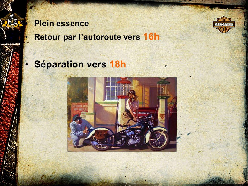 Plein essence Retour par lautoroute vers 16h Séparation vers 18h