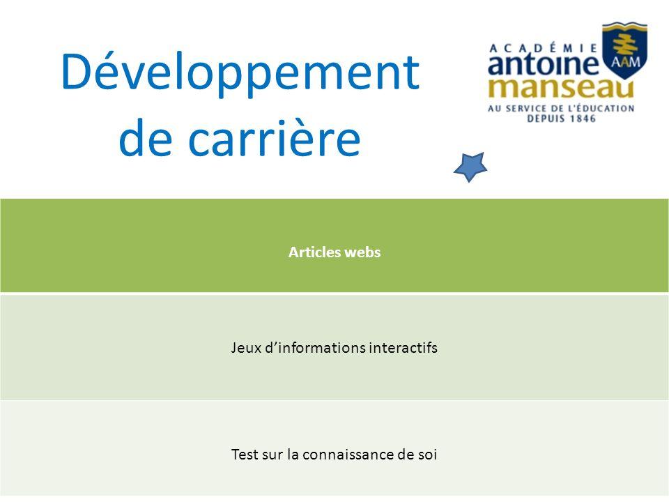 Développement de carrière Articles webs Jeux dinformations interactifs Test sur la connaissance de soi