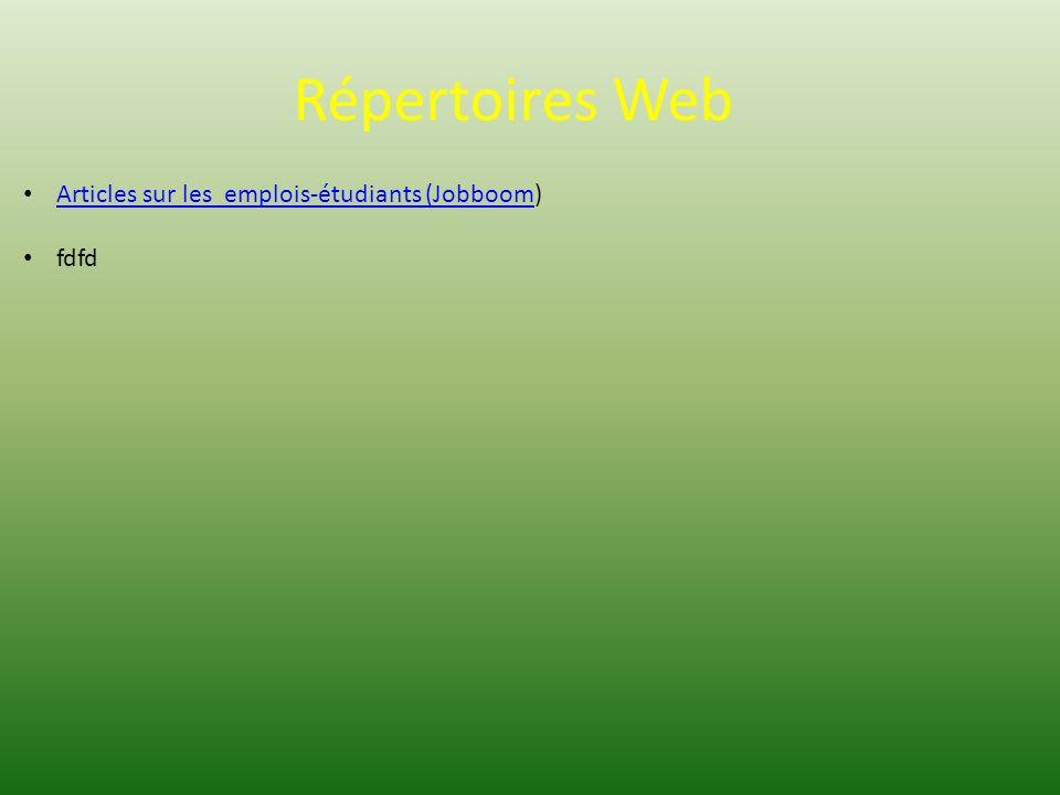 Répertoires Web Articles sur les emplois-étudiants (Jobboom) Articles sur les emplois-étudiants (Jobboom fdfd