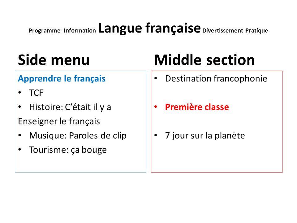 Programme Information Langue française Divertissement Pratique Side menu Apprendre le français TCF Histoire: Cétait il y a Enseigner le français Musiq
