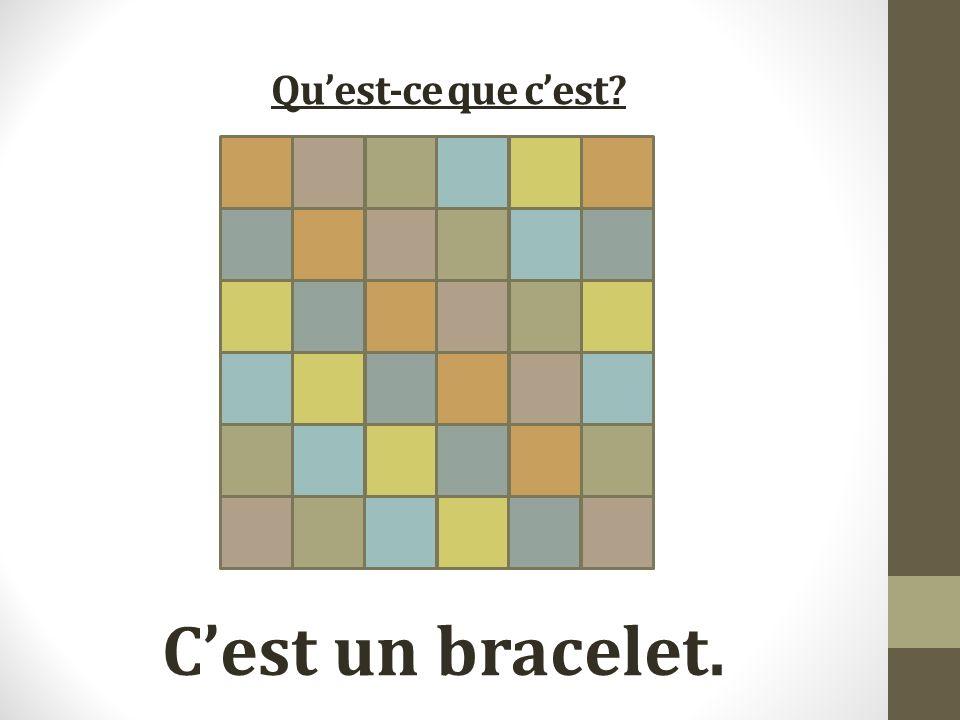 Quest-ce que cest Cest un bracelet.
