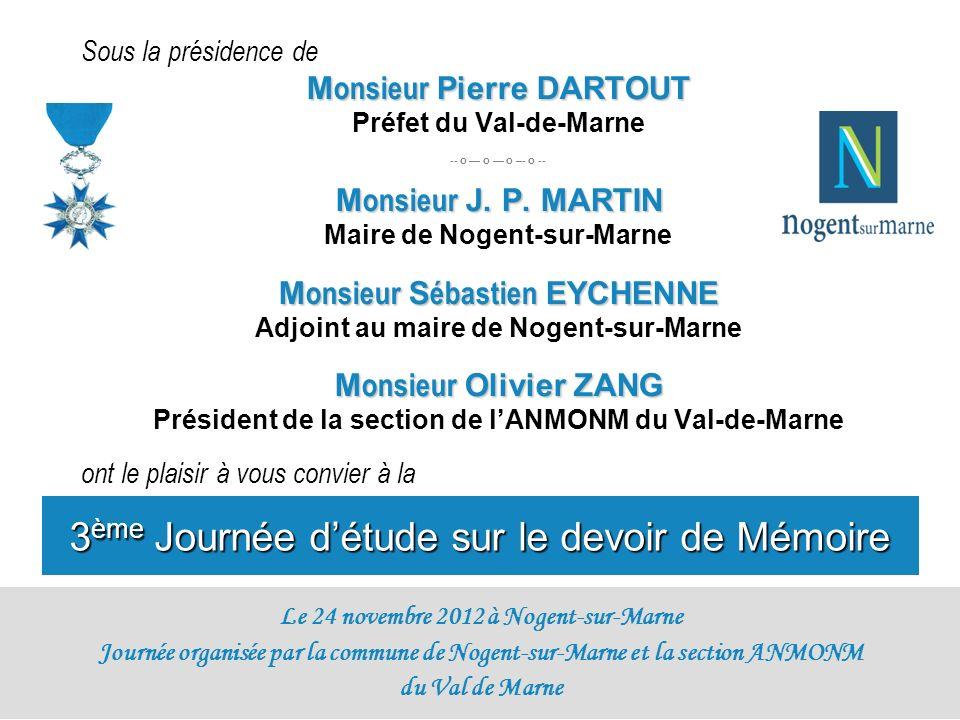 Sous la présidence de M onsieur Pierre DARTOUT Préfet du Val-de-Marne -- o o o –- o -- M onsieur J. P. MARTIN Maire de Nogent-sur-Marne M onsieur S éb