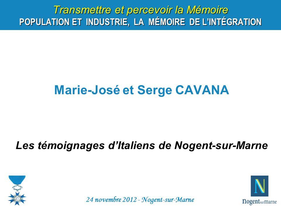 Marie-José et Serge CAVANA Les témoignages dItaliens de Nogent-sur-Marne 24 novembre 2012 - Nogent-sur-Marne