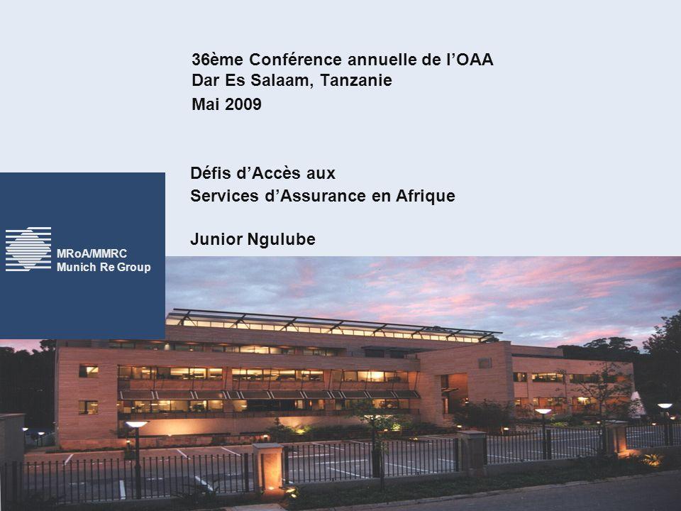 2 MRoA/MMRC Munich Re Group Les Défis dAccès aux Services dAssurance en Afrique Le cadre des défis …quand vous êtes un marteau, tout problème est un clou…!