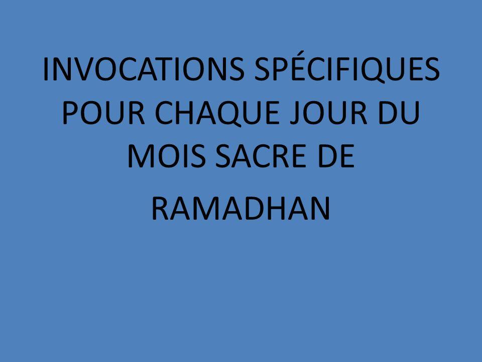1er jour : Traduction: O Allah, fais que mon jeûne soit, en ce mois-ci, accepté comme le jeûne de ceux dont le jeûne est acceptable pour Toi, que mes actes d adoration soient acceptés comme les actes accomplis par les bons adorateurs.