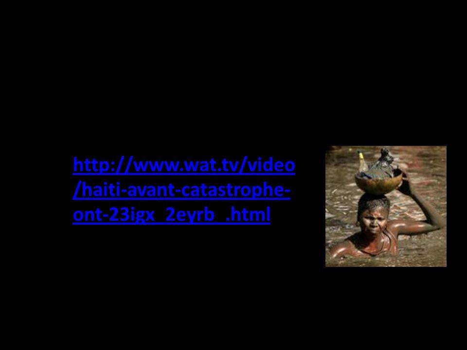 http://www.wat.tv/video /haiti-avant-catastrophe- ont-23igx_2eyrb_.html
