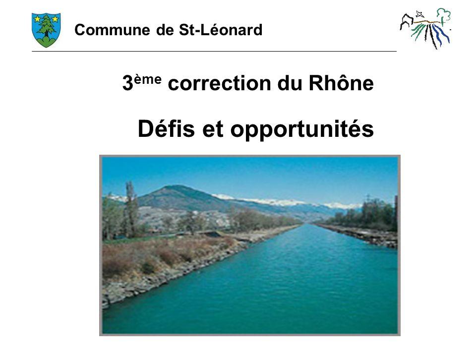 Commune de St-Léonard 3 ème correction du Rhône Défis et opportunités