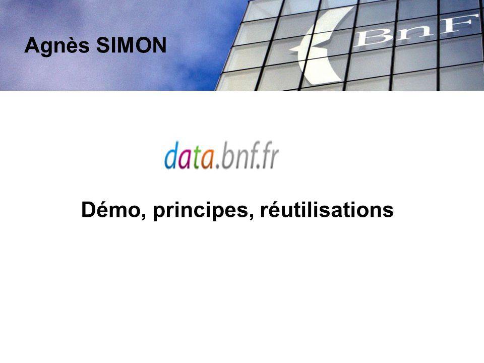 Agnès SIMON Démo, principes, réutilisations