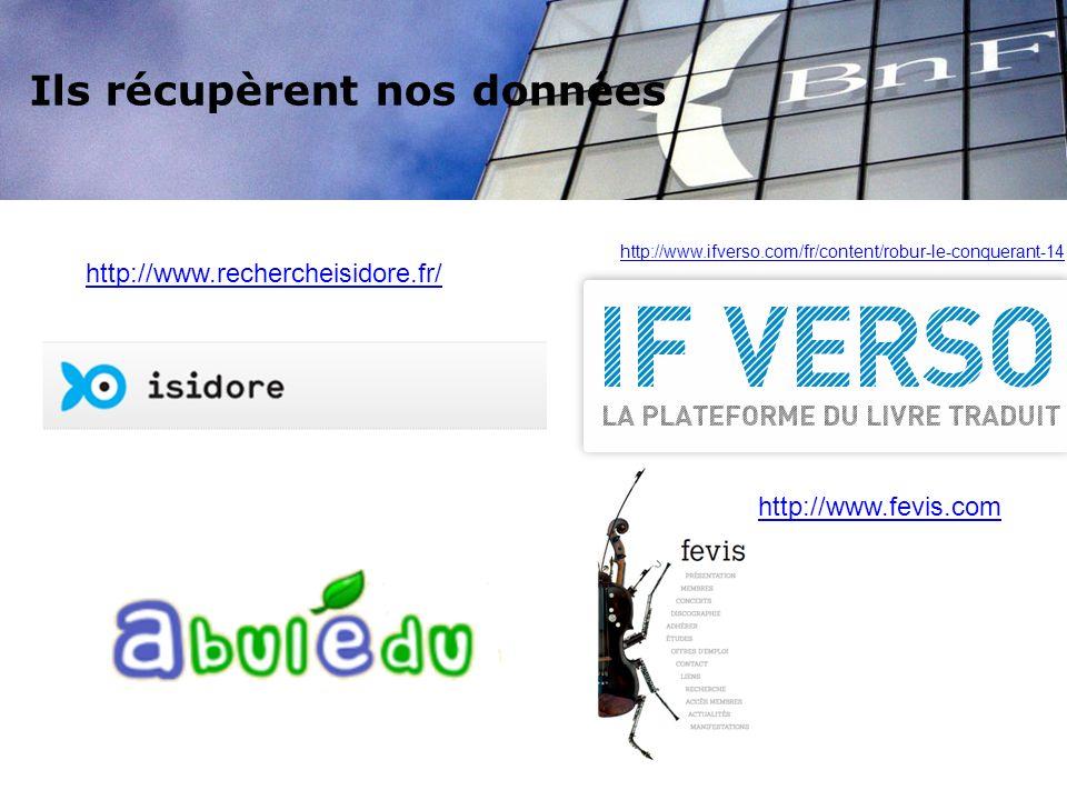http://www.ifverso.com/fr/content/robur-le-conquerant-14 http://www.rechercheisidore.fr/ http://www.fevis.com Ils récupèrent nos données