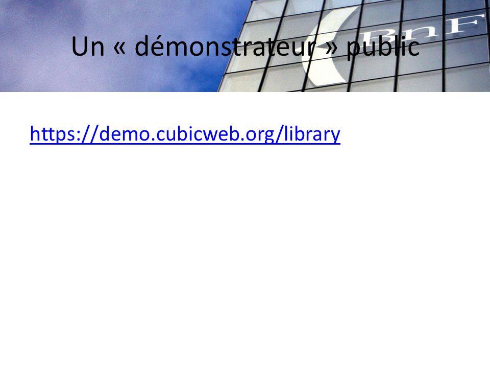 Un « démonstrateur » public https://demo.cubicweb.org/library