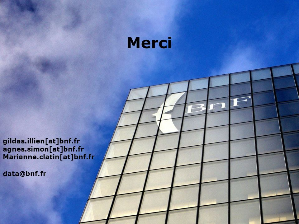 Merci gildas.illien[at]bnf.fr agnes.simon[at]bnf.fr Marianne.clatin[at]bnf.fr data@bnf.fr