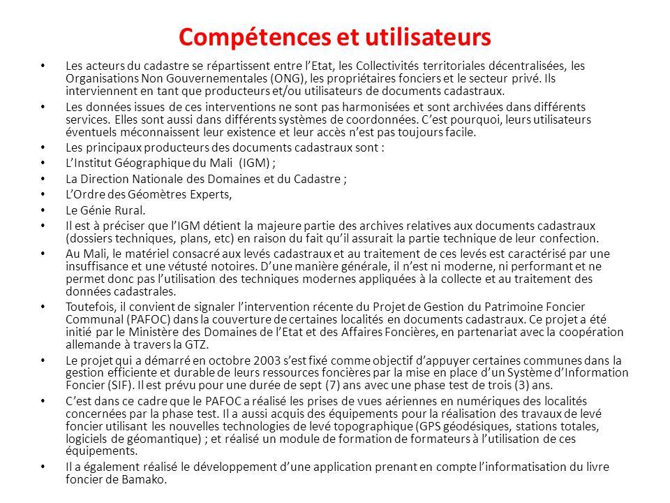 Compétences et utilisateurs Les acteurs du cadastre se répartissent entre lEtat, les Collectivités territoriales décentralisées, les Organisations Non