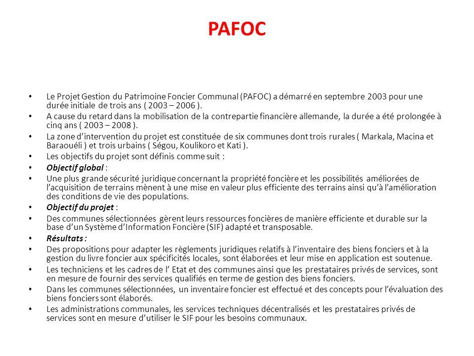 PAFOC Le Projet Gestion du Patrimoine Foncier Communal (PAFOC) a démarré en septembre 2003 pour une durée initiale de trois ans ( 2003 – 2006 ). A cau
