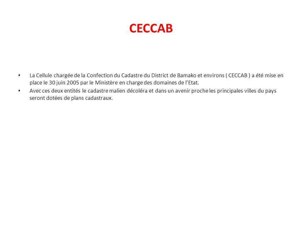 CECCAB La Cellule chargée de la Confection du Cadastre du District de Bamako et environs ( CECCAB ) a été mise en place le 30 juin 2005 par le Ministè
