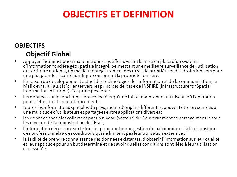 OBJECTIFS ET DEFINITION OBJECTIFS Objectif Global Appuyer ladministration malienne dans ses efforts visant la mise en place dun système dinformation f