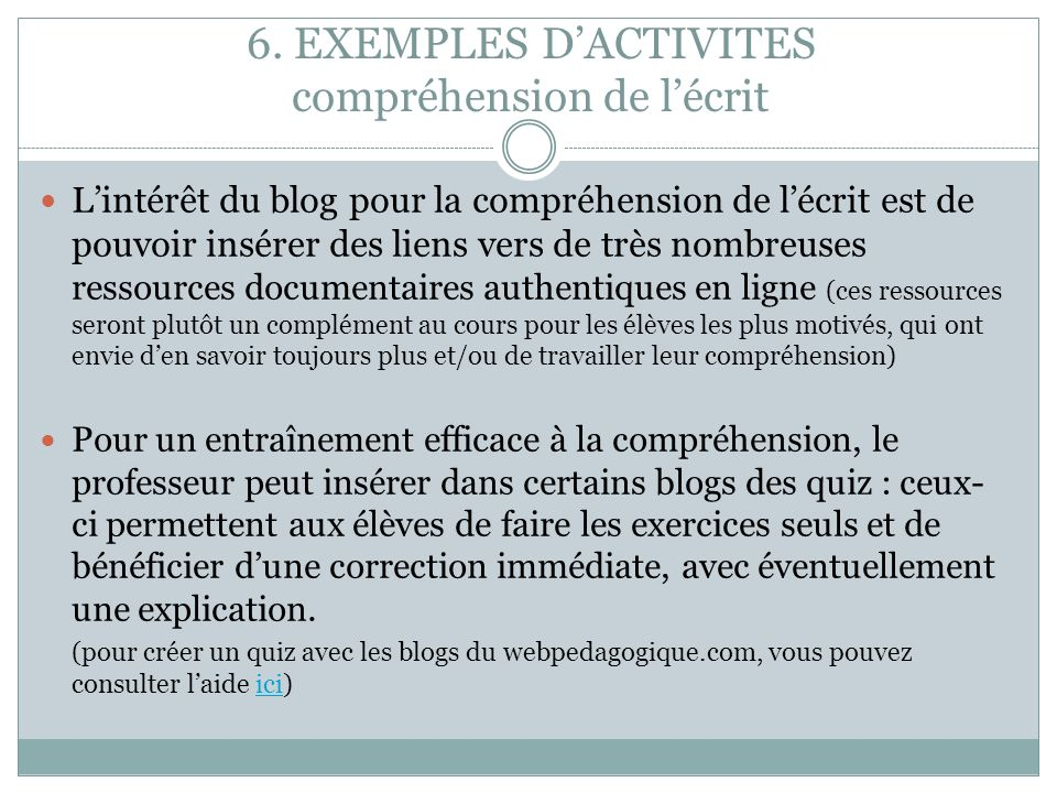 6. EXEMPLES DACTIVITES compréhension de lécrit Lintérêt du blog pour la compréhension de lécrit est de pouvoir insérer des liens vers de très nombreus