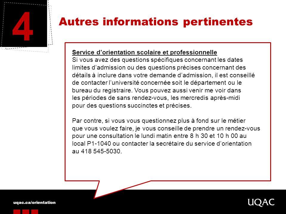 uqac.ca/orientation Autres informations pertinentes 4 Service dorientation scolaire et professionnelle Si vous avez des questions spécifiques concerna