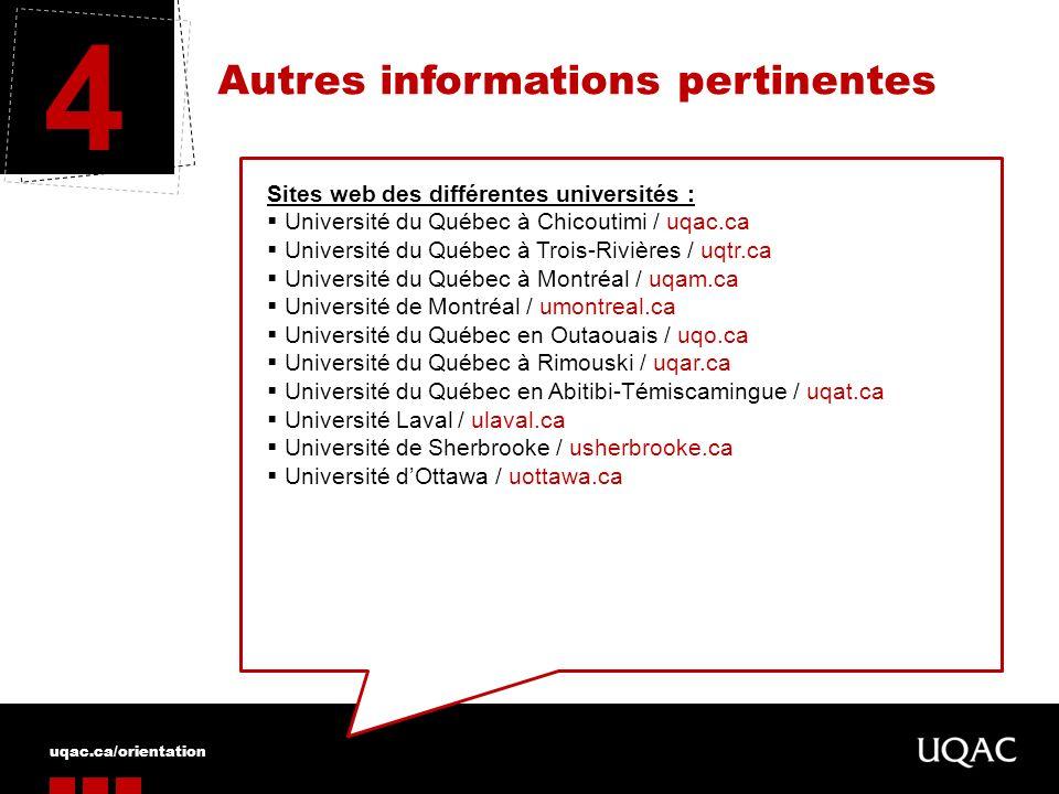 uqac.ca/orientation Autres informations pertinentes 4 Sites web des différentes universités : Université du Québec à Chicoutimi / uqac.ca Université d