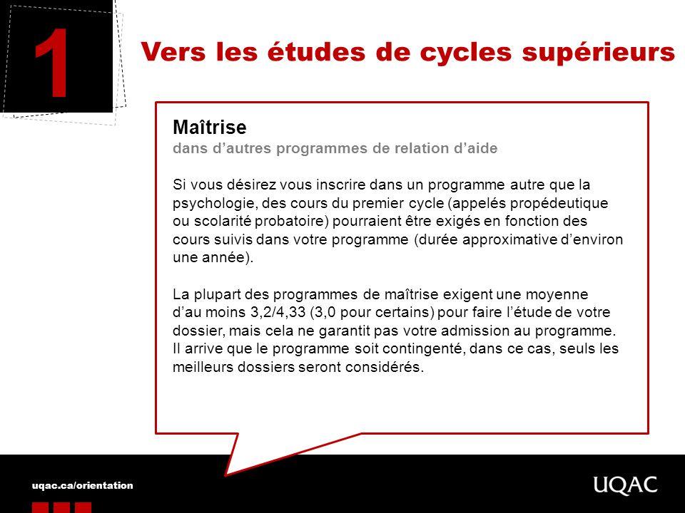 uqac.ca/orientation Vers les études de cycles supérieurs 1 Maîtrise dans dautres programmes de relation daide Si vous désirez vous inscrire dans un pr