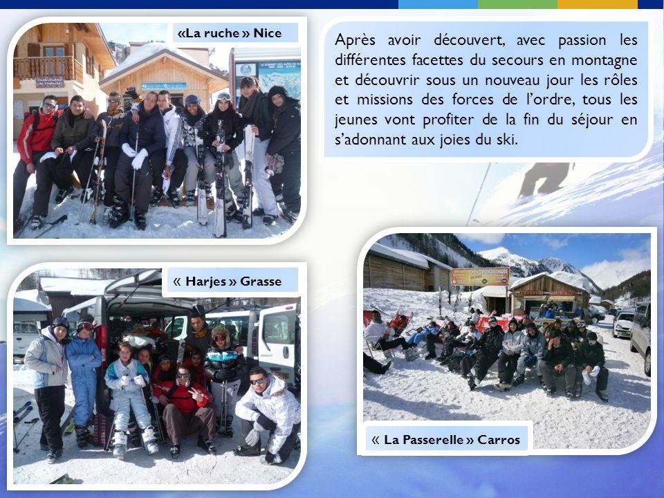 Après avoir découvert, avec passion les différentes facettes du secours en montagne et découvrir sous un nouveau jour les rôles et missions des forces de lordre, tous les jeunes vont profiter de la fin du séjour en sadonnant aux joies du ski.
