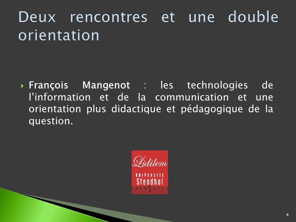 François Mangenot : les technologies de linformation et de la communication et une orientation plus didactique et pédagogique de la question.