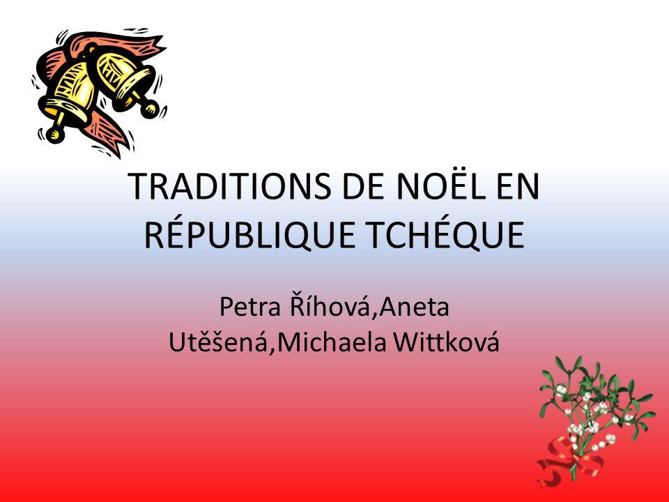 TRADITIONS DE NOËL EN RÉPUBLIQUE TCHÉQUE Petra Říhová,Aneta Utěšená,Michaela Wittková