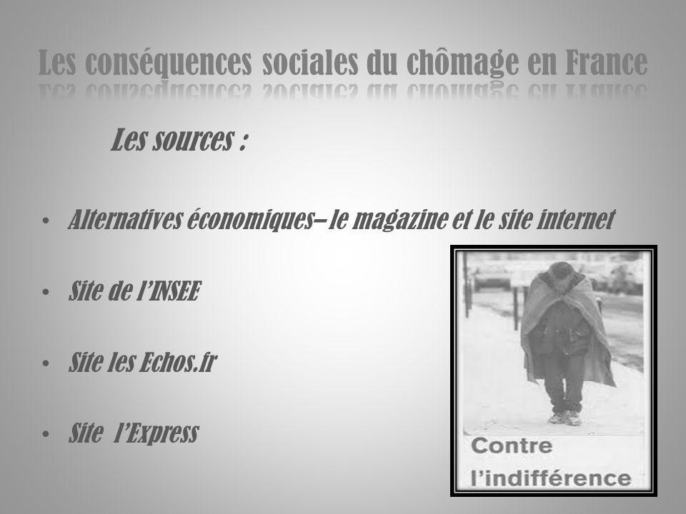 Les sources : Alternatives économiques– le magazine et le site internet Site de lINSEE Site les Echos.fr Site lExpress