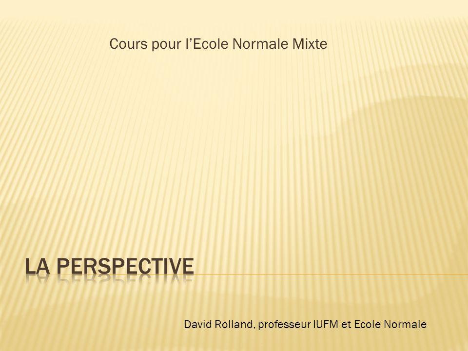 Cours pour lEcole Normale Mixte David Rolland, professeur IUFM et Ecole Normale