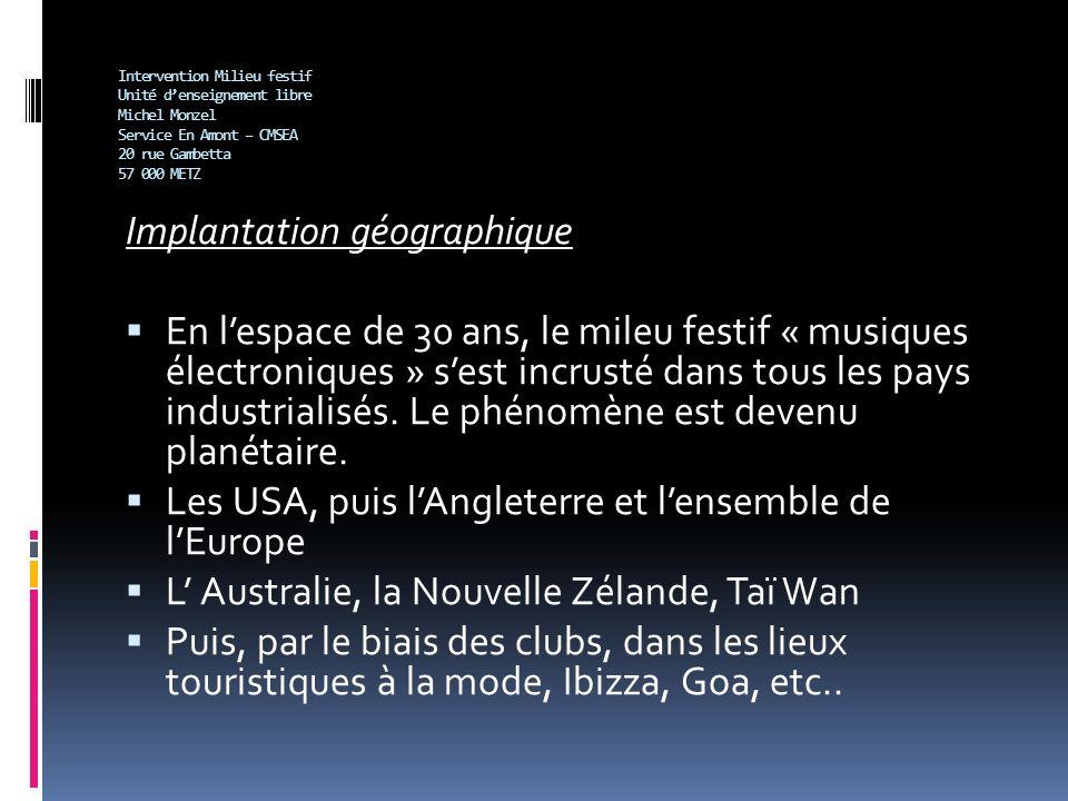 Intervention Milieu festif Unité denseignement libre Michel Monzel Service En Amont – CMSEA 20 rue Gambetta 57 000 METZ Implantation géographique En l