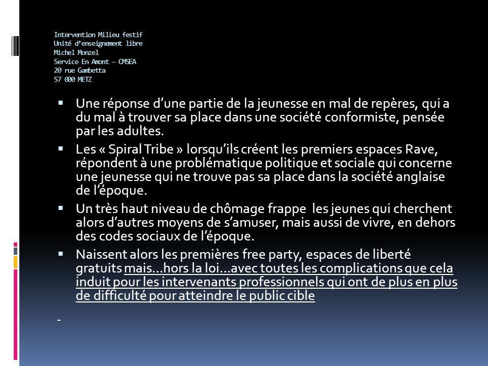 Intervention Milieu festif Unité denseignement libre Michel Monzel Service En Amont – CMSEA 20 rue Gambetta 57 000 METZ Une réponse dune partie de la