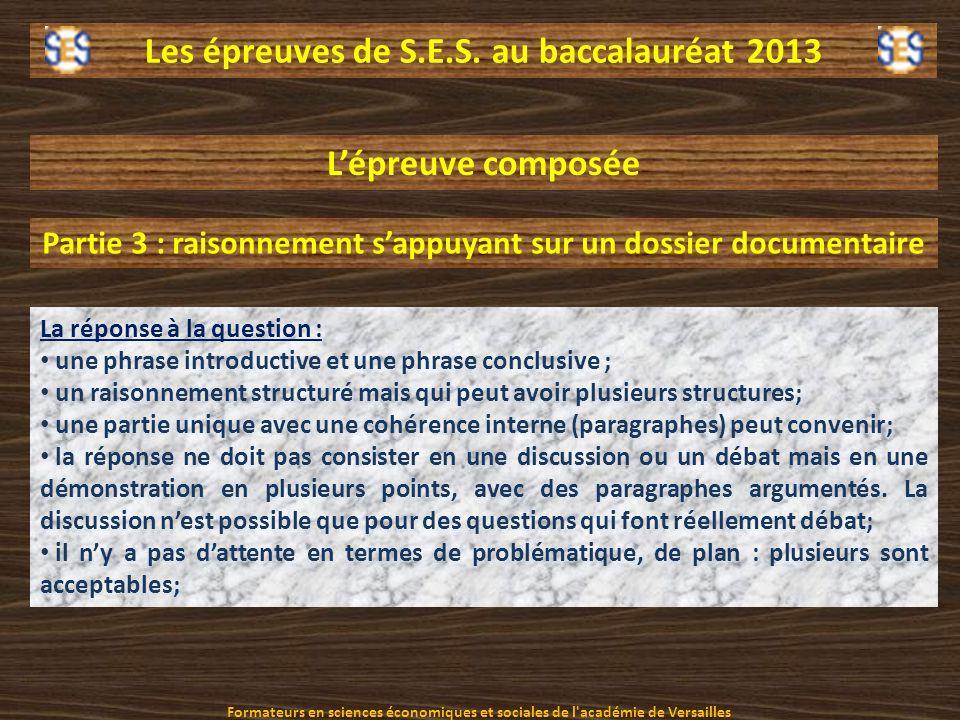 Les épreuves de S.E.S. au baccalauréat 2013 La réponse à la question : une phrase introductive et une phrase conclusive ; un raisonnement structuré ma