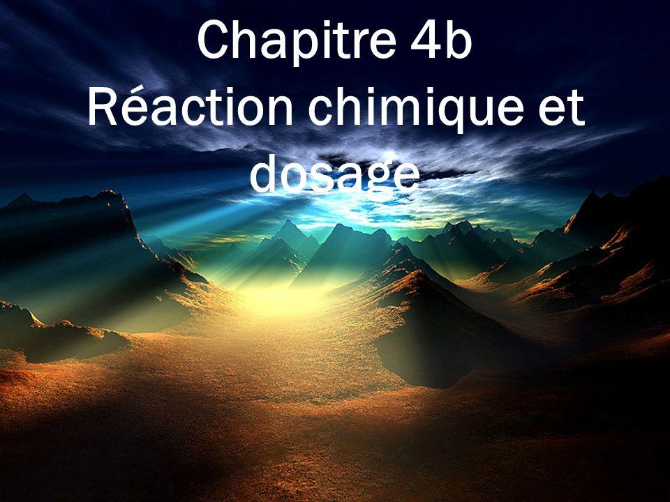 Chapitre 4b Réaction chimique et dosage