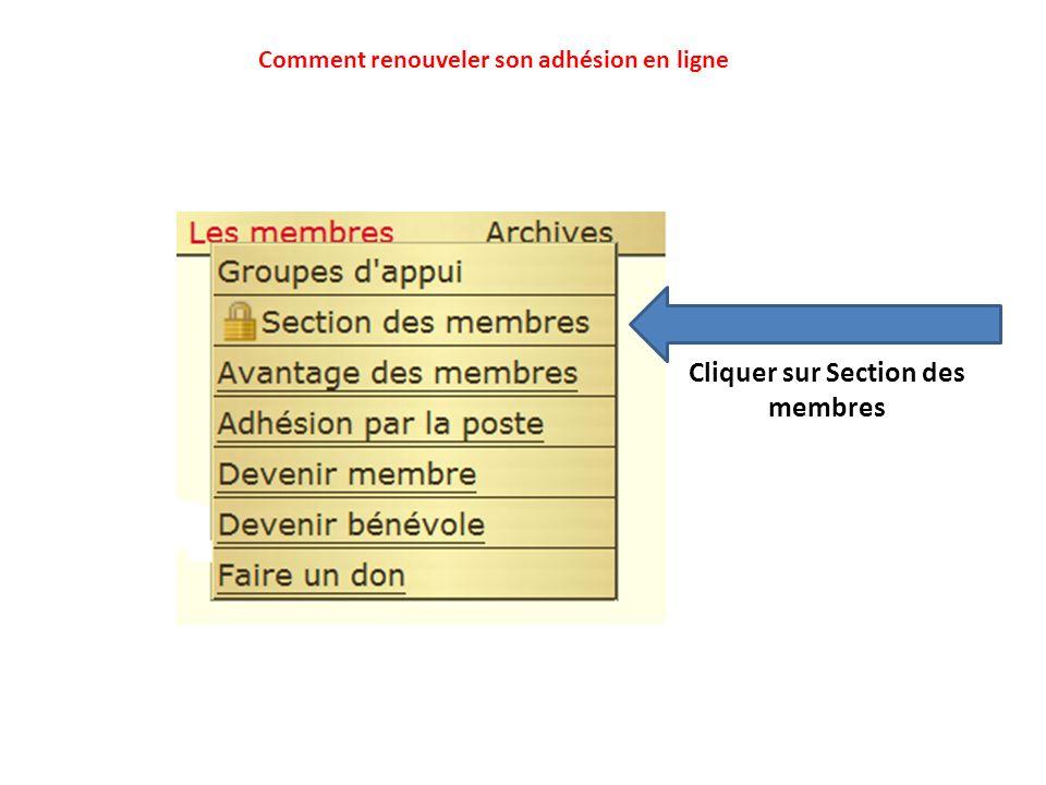 Cliquer sur Section des membres Comment renouveler son adhésion en ligne