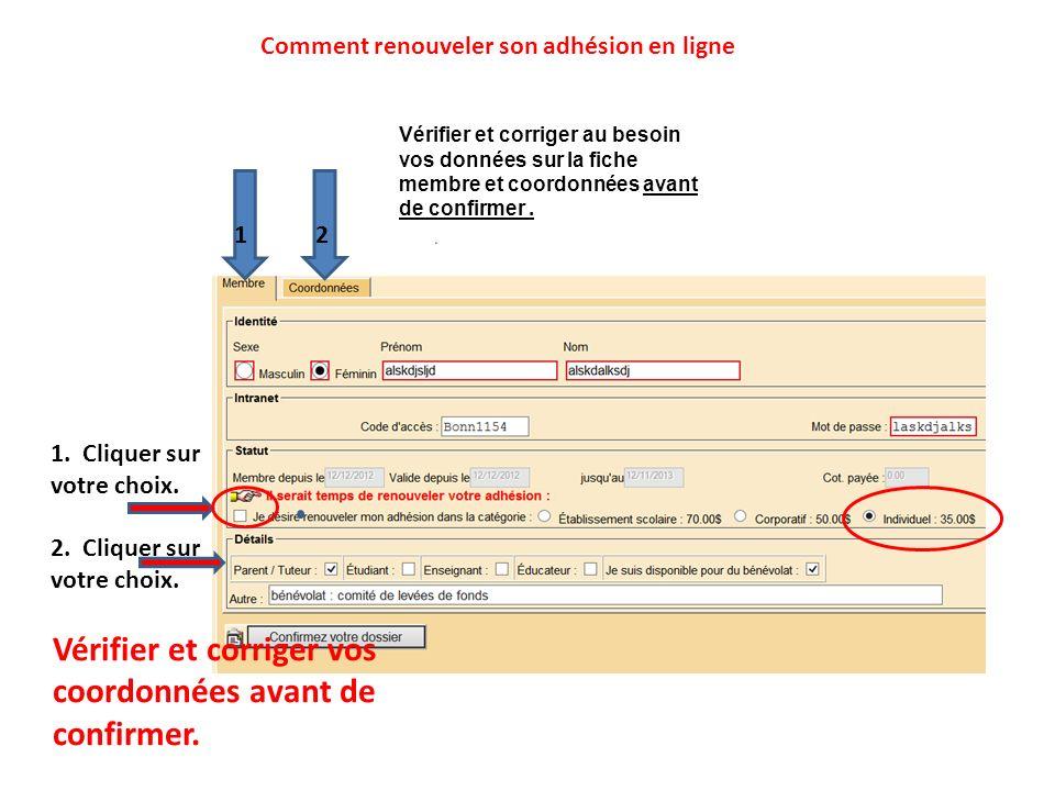 Comment renouveler son adhésion en ligne 1.Vérifier et corriger au besoin vos coordonnées.