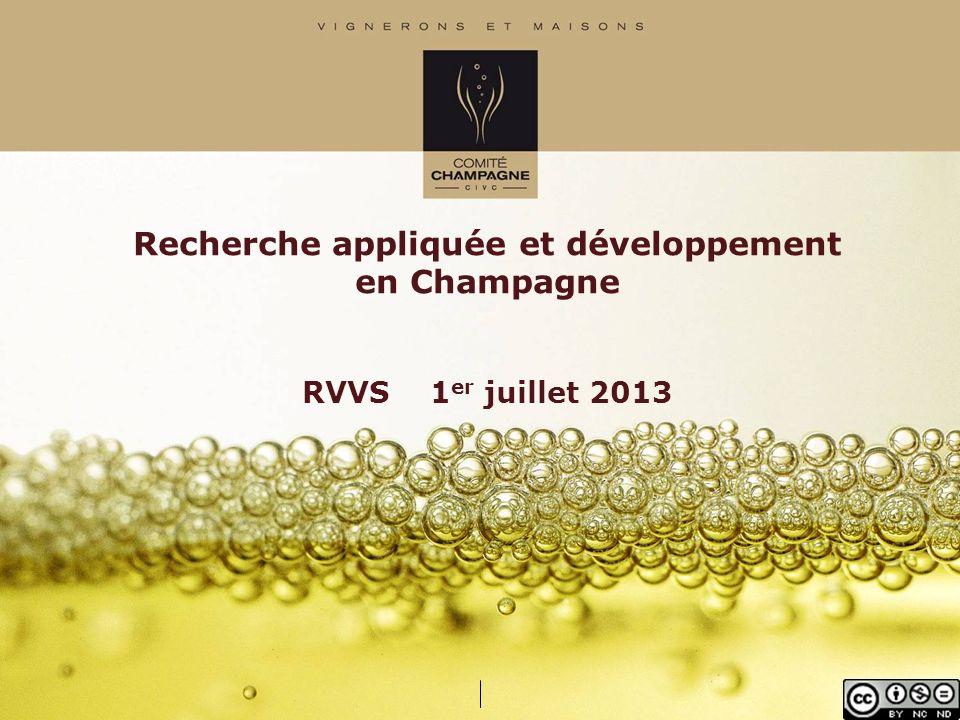 Recherche appliquée et développement en Champagne RVVS 1 er juillet 2013