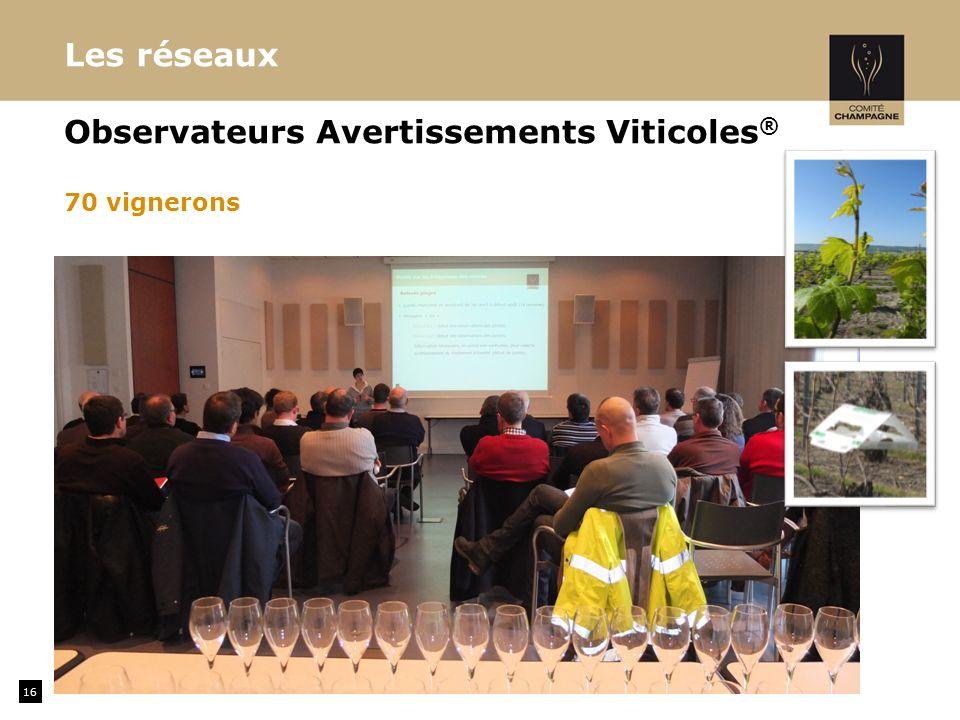 16 Les réseaux Observateurs Avertissements Viticoles ® 70 vignerons