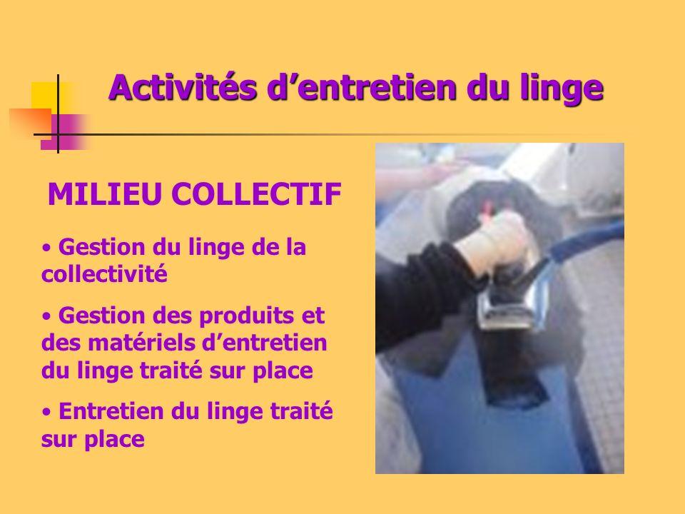 Activités dentretien du linge Gestion du linge de la collectivité Gestion des produits et des matériels dentretien du linge traité sur place Entretien