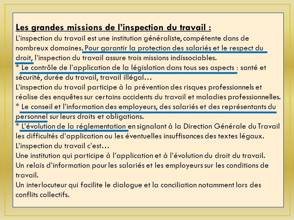 Les grandes missions de linspection du travail : Linspection du travail est une institution généraliste, compétente dans de nombreux domaines.
