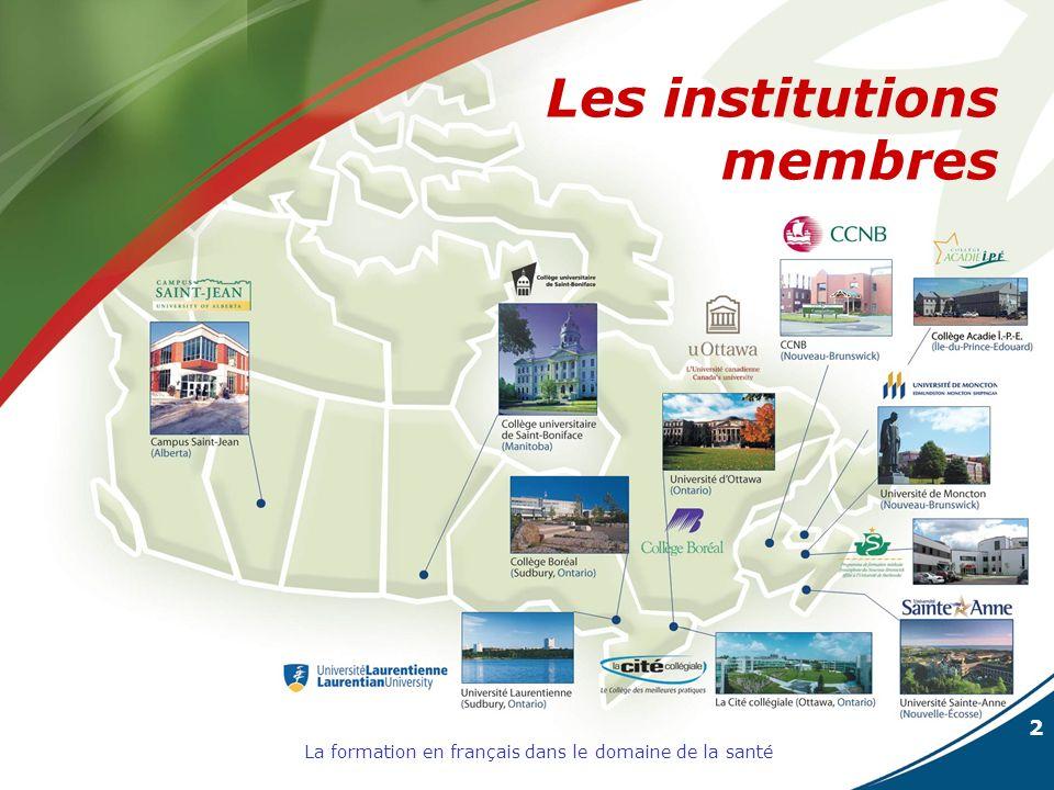 2 La formation en français dans le domaine de la santé Les institutions membres