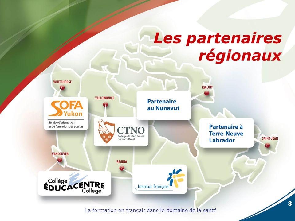 3 La formation en français dans le domaine de la santé Les partenaires régionaux