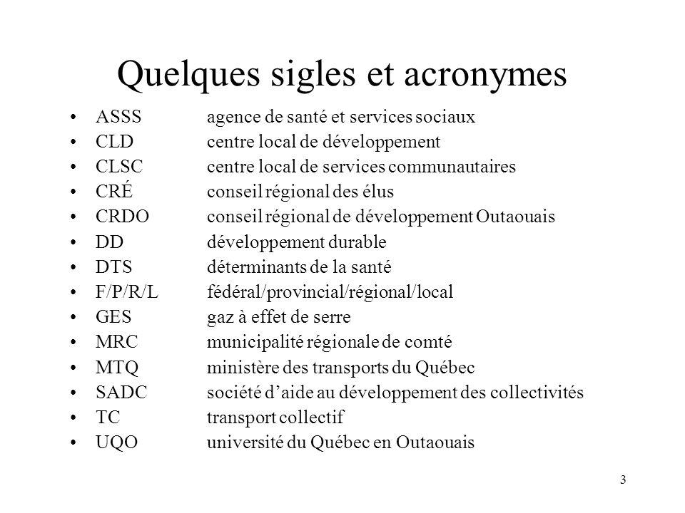 3 Quelques sigles et acronymes ASSSagence de santé et services sociaux CLDcentre local de développement CLSCcentre local de services communautaires CR