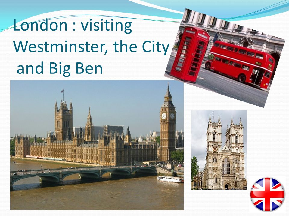 London : visiting Westminster, the City and Big Ben