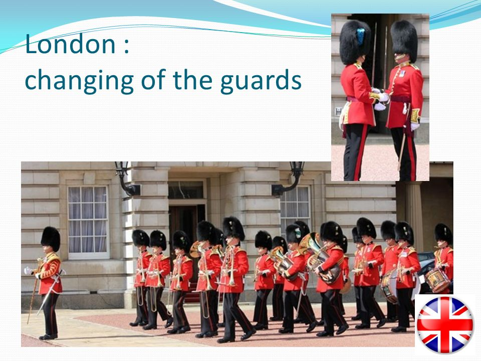 London : changing of the guards