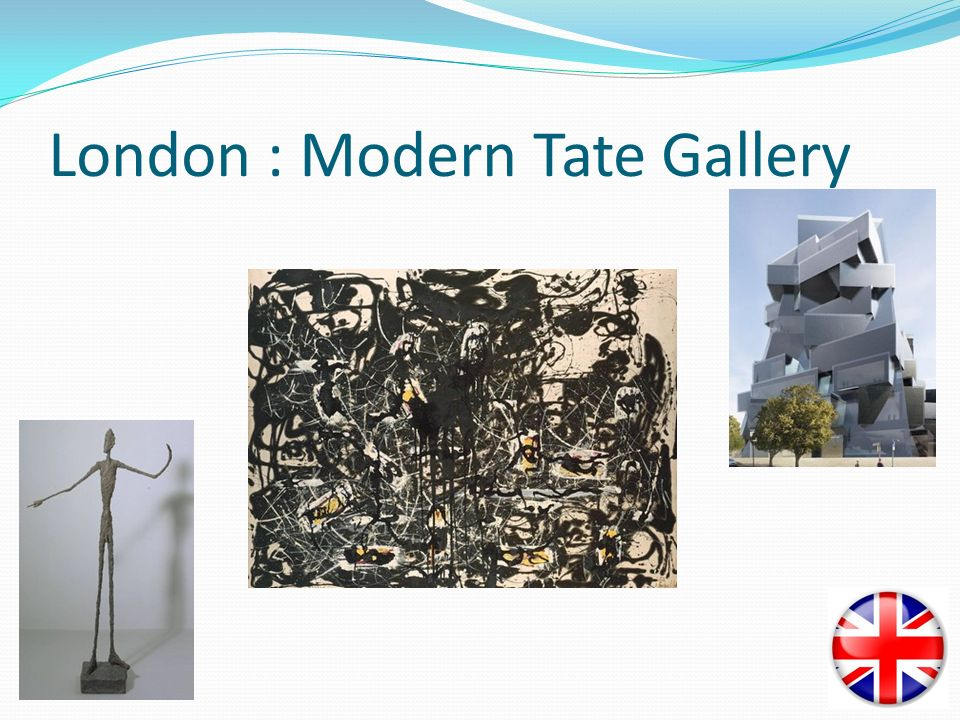 London : Modern Tate Gallery